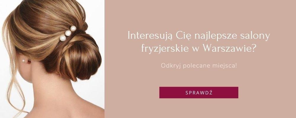 najlepsze salony fryzjerskie Warszawa