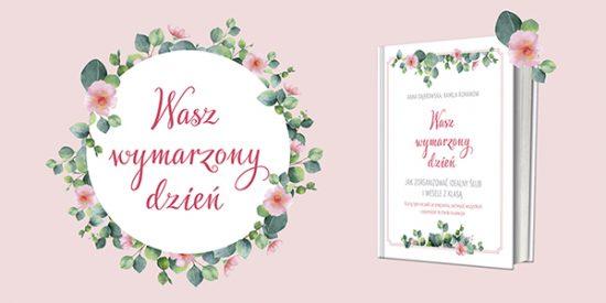 Jak Zorganizować ślub I Wesele Z Klasą Premiera Weddingpl