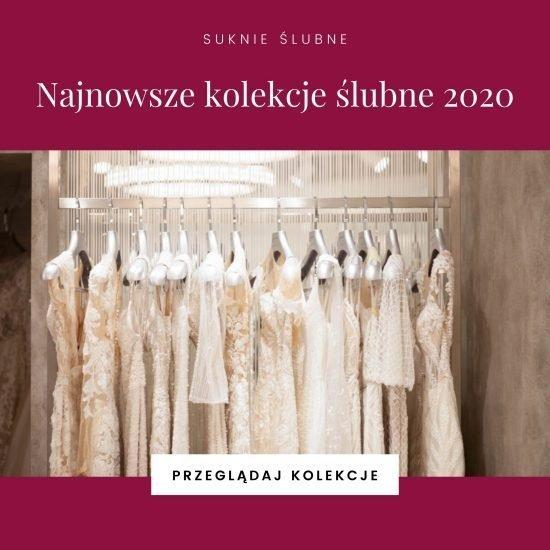 nowe kolekcje sukni ślubnych 2020