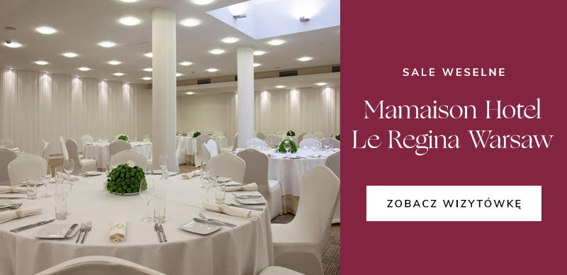 najlepsze firmy ślubne - Mamaison Le Regina